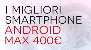 migliori-smartphone-android-400-euro