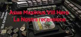 Asus Maximus VIII Hero – La nostra recensione