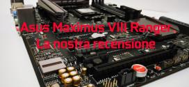 Asus Maximus VIII Ranger – La nostra recensione