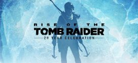 Rise of the Tomb Raider: 20 Year Celebration in un nuovo trailer